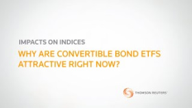Impacts on Indices: Why are convertible bond ETFs attractive right now?